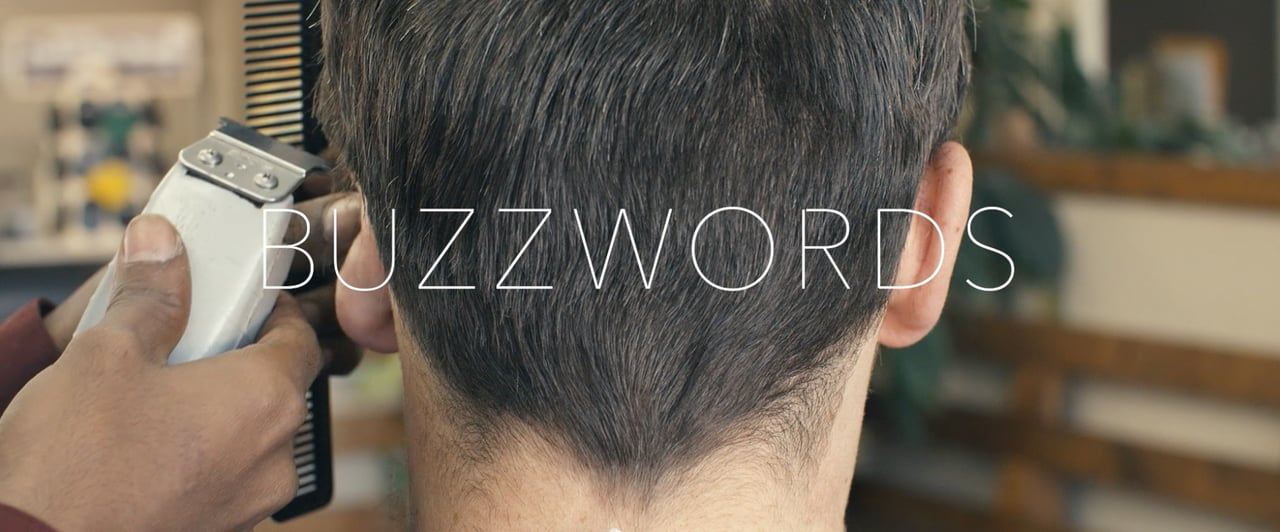 Buzzwords, A man getting a haircut