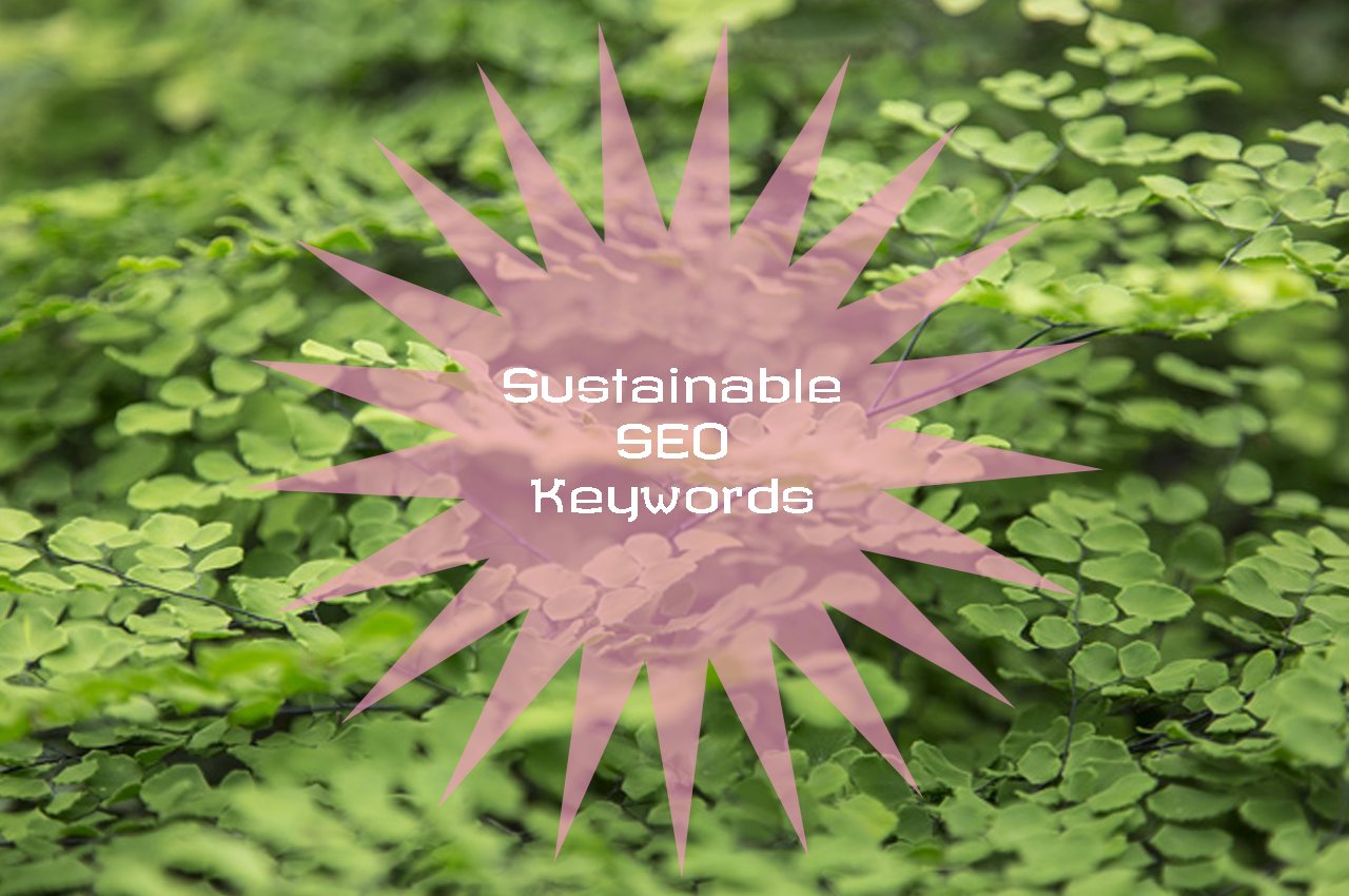 sustainable seo keywords!